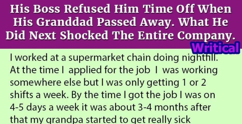 His boss refused time off for his grandpa funeral