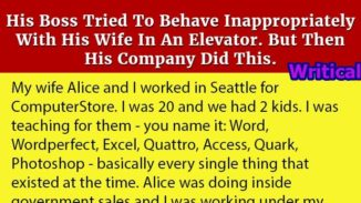 The boss behaved inappropriately with this employee's wife in the elevator