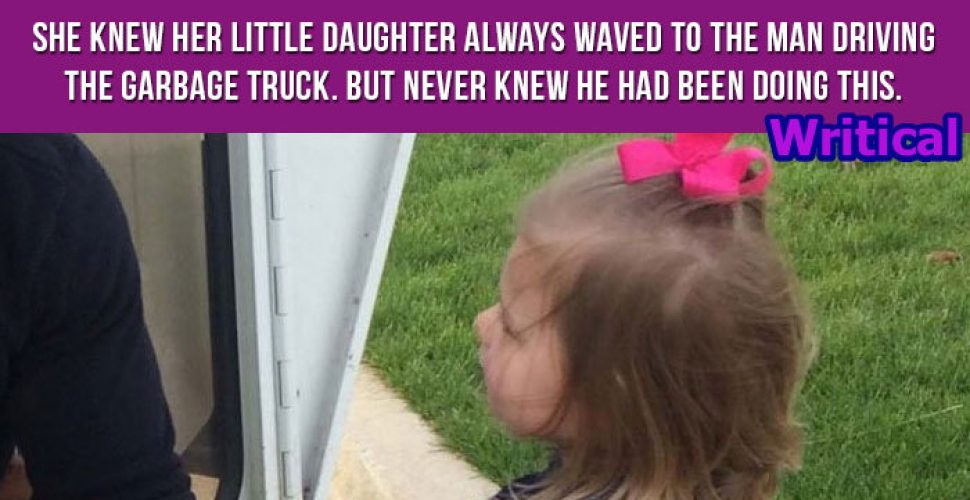 Garbage man brings happiness to a little girl