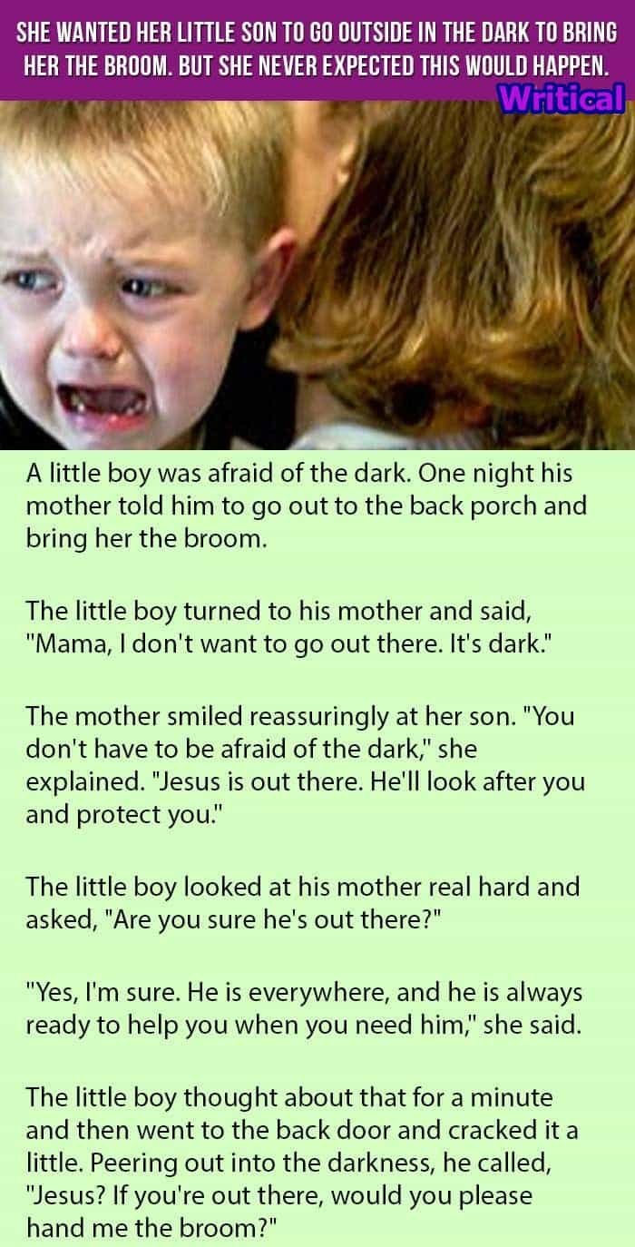 Mom wants her little son to go in the dark and bring her the broom