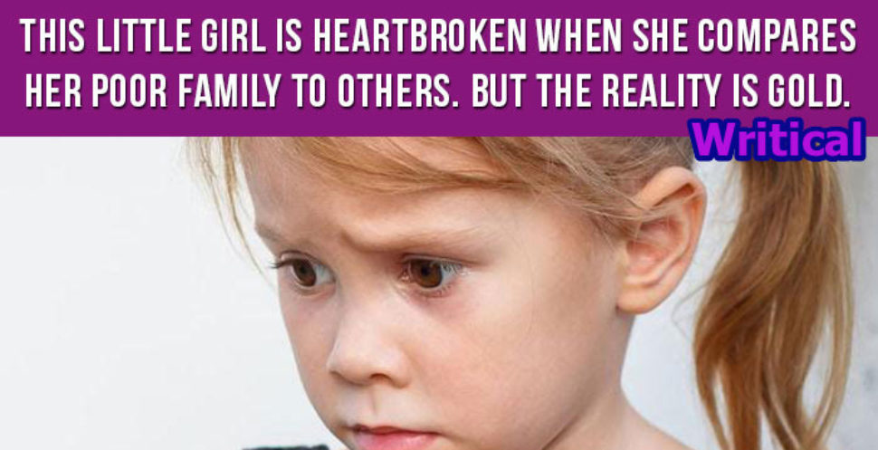 Heartbroken girl was shocked to learn that they were poor, but then reality struck