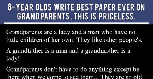 8-Year Olds Write Best Paper Ever On Grandparents. This Is Priceless.