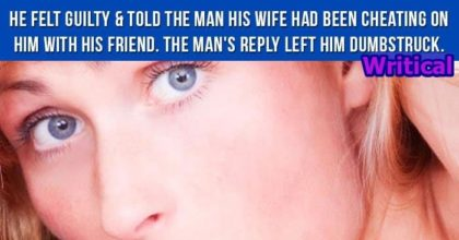 Man's reply startled deceived friend by saying this